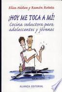 libro ¡hoy Me Toca A Mí! Cocina Seductora Para Adolescente Y Jóvenes