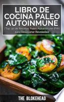 libro Libro De Cocina Paleo Autoinmune ¡top 30 De Recetas Paleo Autoinmune (pai) Para Desayunar Reveladas!