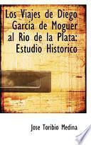 Los Viajes De Diego Garcsia De Moguer Al Rio De La Plata