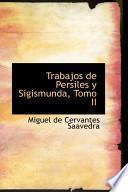 Trabajos De Persiles Y Sigismunda / The Travels Of Persiles And Sigismunda