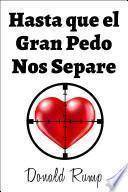 libro Hasta Que El Gran Pedo Nos Separe (epub)