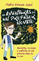libro Las Aventuras De Un Profesor Novato