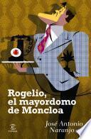 libro Rogelio, El Mayordomo De Moncloa