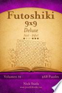 libro Futoshiki 9x9 Deluxe   De Fácil A Difícil   Volumen 12   468 Puzzles