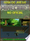 Guía De Juego Minecraft No Oficial