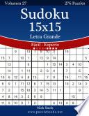 libro Sudoku 15x15 Impresiones Con Letra Grande   De Fácil A Experto   Volumen 27   276 Puzzles