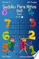 libro Sudoku Para Niños 8x8   Medio   Volumen 5   145 Puzzles