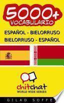 5000+ Español   Bielorruso Bielorruso   Español Vocabulario