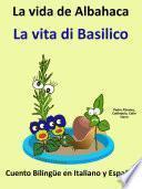 libro Aprender Italiano   Italiano Para Niños. La Vida De Albahaca   La Vita Di Basilico