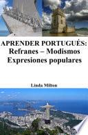 Aprender Portugués: Refranes ‒ Modismos ‒ Expresiones Populares