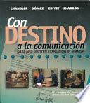 libro Con Destino A La Comunicación: Oral And Written Expression In Spanish (student Edition)