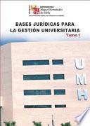 libro Bases Jurídicas Para La Gestión Universitaria. Tomo I