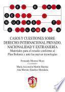 Casos Y Cuestiones Sobre Derecho Internacional Privado, Nacionalidad Y Extranjería