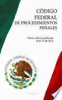 libro CÓdigo Federal De Procedimientos Penales