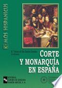 libro Corte Y Monarquía En España