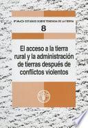 El Acceso A La Tierra Rural Y La Administración De Tierras Después De Conflictos Violentos