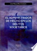libro El Administrador De Hecho En Los Delitos Societarios