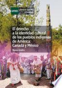 libro El Derecho A La Identidad Cultural De Los Pueblos Indígenas De América: Canadá Y México