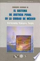 libro El Sistema De Justicia Penal En La Ciudad De México