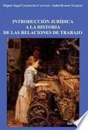 libro Introducción Jurídica A La Historia De Las Relaciones De Trabajo