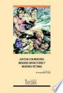 libro Justicia Con Menores, Menores Infractores Y Menores Víctimas