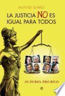 libro La Justicia No Es Igual Para Todos