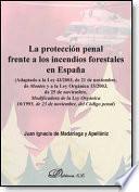 libro La Protección Penal Frente A Los Incendios Forestales En España