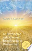 La Revolución Del Dinero En Beneficio De La Humanidad