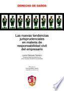 libro Las Nuevas Tendencias Jurisprudenciales En Materia De Responsabilidad Civil Del Empresario