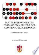 libro Partes Intervinientes, Formación Y Prueba Del Contrato Electrónico