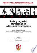 libro Poder Y Seguridad Energética En Las Relaciones Internacionales