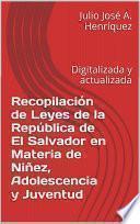 libro Recopilación De Leyes De La República De El Salvador En Materia De Niñez, Adolescencia Y Juventud