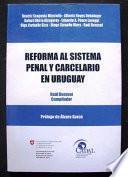 libro Reforma Al Sistema Penal Y Carcelario En Uruguay