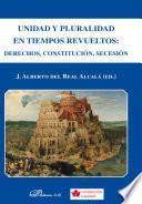 libro Unidad Y Pluralidad En Tiempos Revueltos. Derechos, Constitución, Secesión