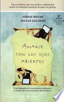 Amarse Con Los Ojos Abiertos/to Love With Eyes Wide Open