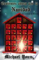 Cantemos Ahora Por La Navidad: Una Antología De Adviento