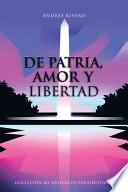 libro De Patria, Amor Y Libertad