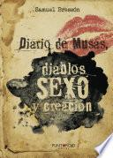 libro Diario De Musas, Diablos, Sexo Y Creación