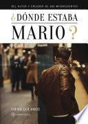 libro ¿dónde Estaba Mario?