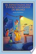 libro El Espantasánchez Y Otros Inventos De Bruno