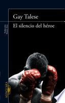libro El Silencio Del Héroe