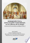 libro Hermenéutica, Educación Y Sociedad: En Los Albores De La Utopía