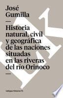 libro Historia Natural, Civil Y Geográfica De Las Naciones Situadas En Las Riveras Del Río Orinoco