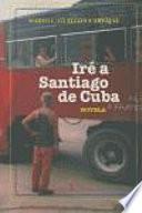 libro Iré A Santiago De Cuba