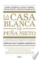 libro La Casa Blanca De Peña Nieto