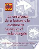 libro La Enseñanza De La Lectura Y La Escritura En Español En El Aula Bilingüe