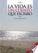 libro La Vida Es Un Cuento Que Escribo