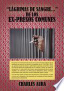 libro Lágrimas De Sangre... De Los Ex Presos En España