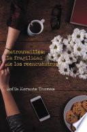 libro Retrouvailles: La Fragilidad De Los Reencuentros