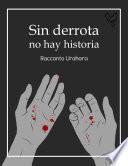libro Sin Derrota No Hay Historia